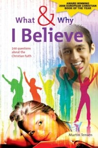 What and Why I Believe by Martin Tensen